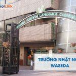 Giới thiệu trường Nhật ngữ Waseda - du học Nhật Bản